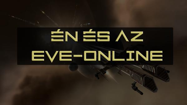 Én és az EVE Online #2